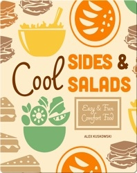 Cool Sides & Salads: Easy & Fun Comfort Fun