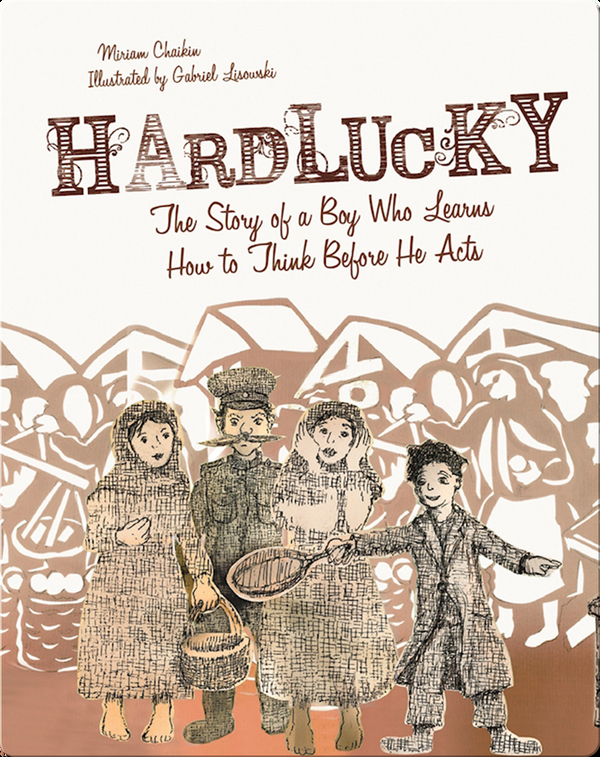 Hardlucky: The Story of a Boy Who Learns How to Think Before He Acts