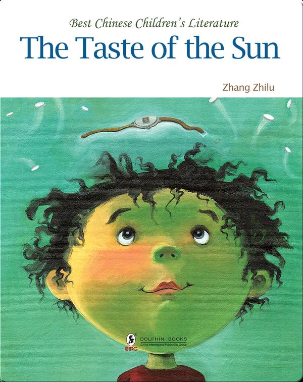 The Taste of the Sun | 中国儿童文学走向世界精品书系·太阳的滋味儿(English)