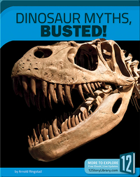 Dinosaur Myths, Busted!