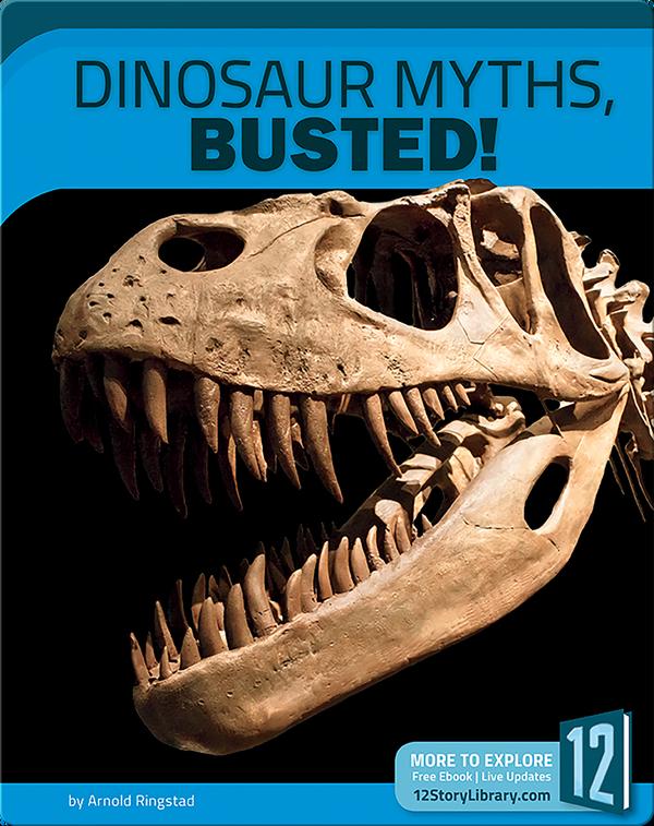 Dinosaur Myths, Busted!