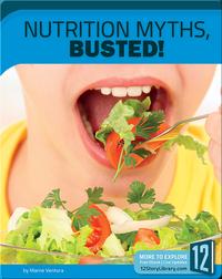 Nutrition Myths, Busted!