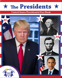 The Presidents: United States Presidential Fact Book
