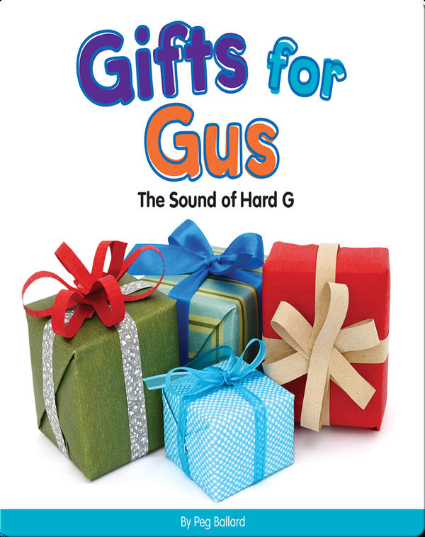 Gifts for Gus: The Sound of Hard G