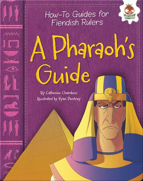 A Pharaoh's Guide