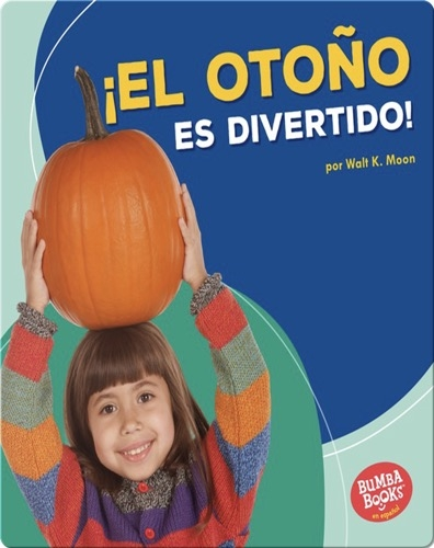 ¡El otoño es divertido! (Fall Is Fun!)