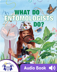 What Do Entomologists Do?