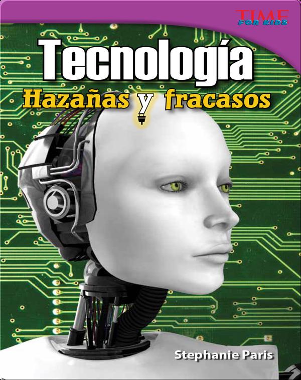 Tecnología: Hazañas y fracasos (Technology: Feats & Failures)