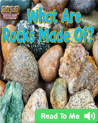What Are Rocks Made Of?