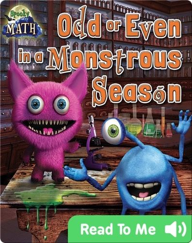 Odd or Even in a Monstrous Season