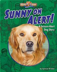 Sunny on Alert! A Seizure-Alert Dog Story