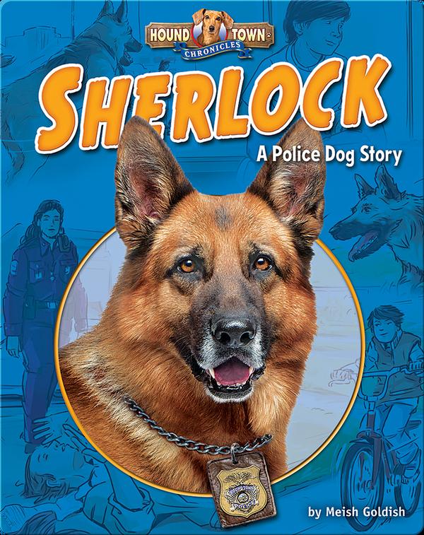 Sherlock: A Police Dog Story