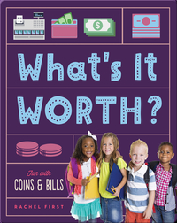 What's It Worth? Fun with Coins & Bills