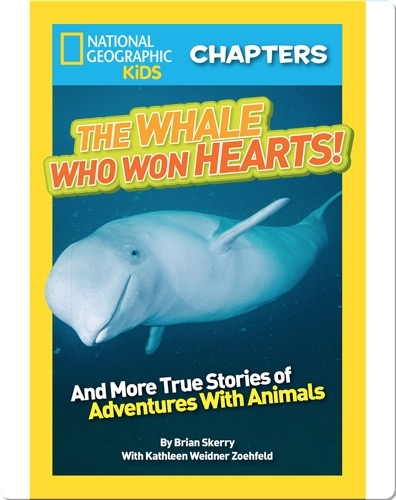 National Geographic Kids Chapters: The Whale Who Won Hearts