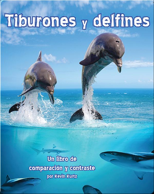 Tiburones y delfines: Un libro de comparación y contraste