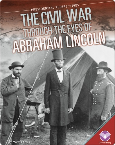 Civil War through the Eyes of Abraham Lincoln