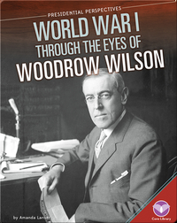 World War I through the Eyes of Woodrow Wilson