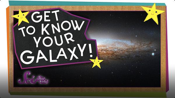 SciShow Kids: Get to Know Your Galaxy!