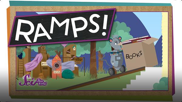 SciShow Kids: Making Simple Machines: Ramps!