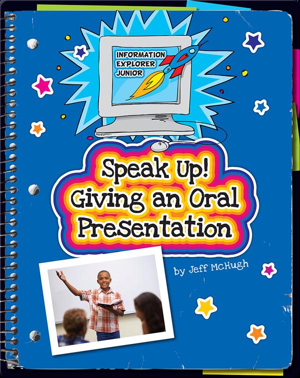 Speak Up! Giving an Oral Presentation