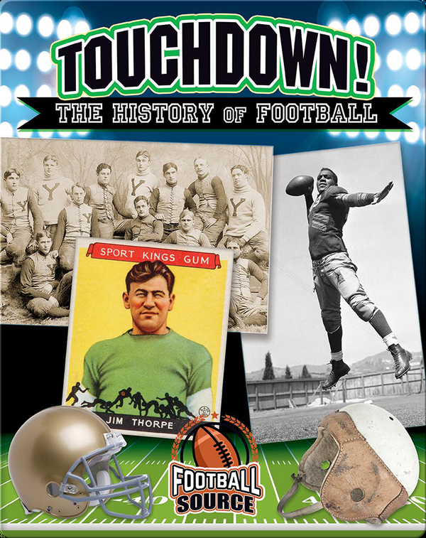 Touchdown! The History of Football