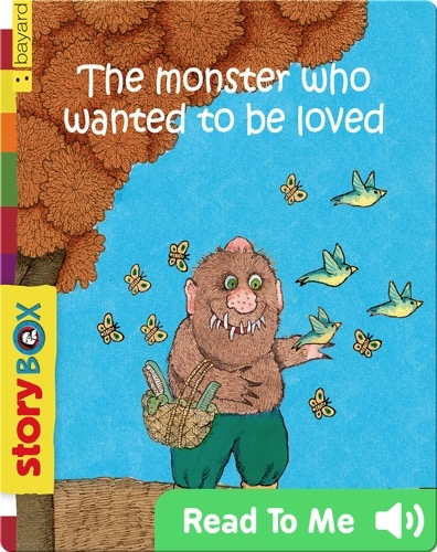 The Monster Who Wanted to be Loved