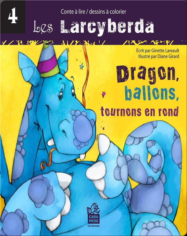 Dragon, ballons, tournons en rond