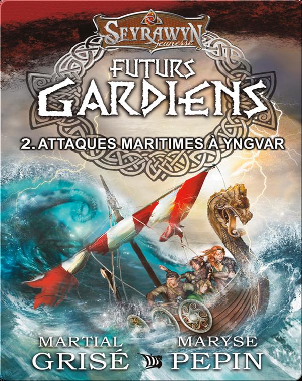 Seyrawyn Futurs Gardiens T.2 - Attaques maritimes à Yngvar