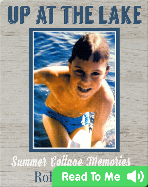 Up at the Lake: Summer Cottage Memories
