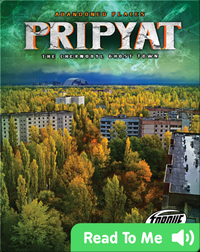 Pripyat: The Chernobyl Ghost Town
