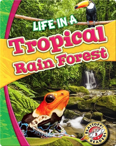 Life in a Tropical Rain Forest (Biomes Alive!)