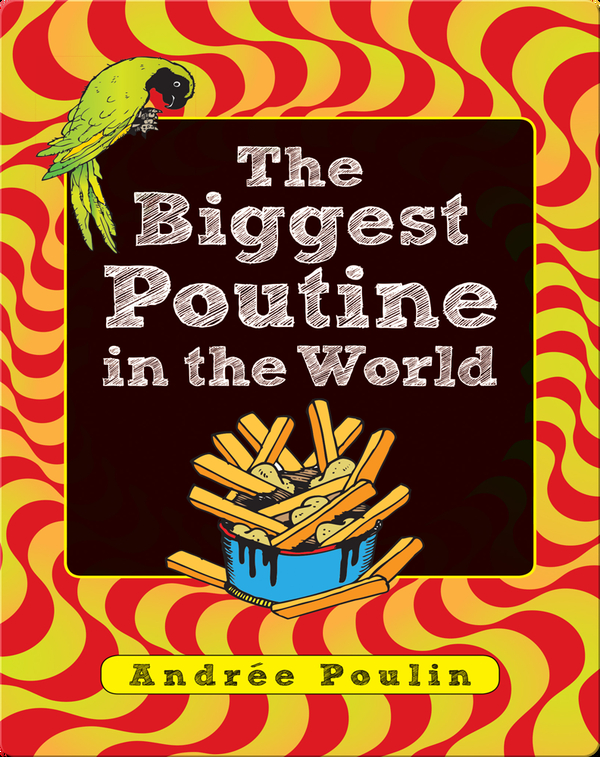 The Biggest Poutine in the World