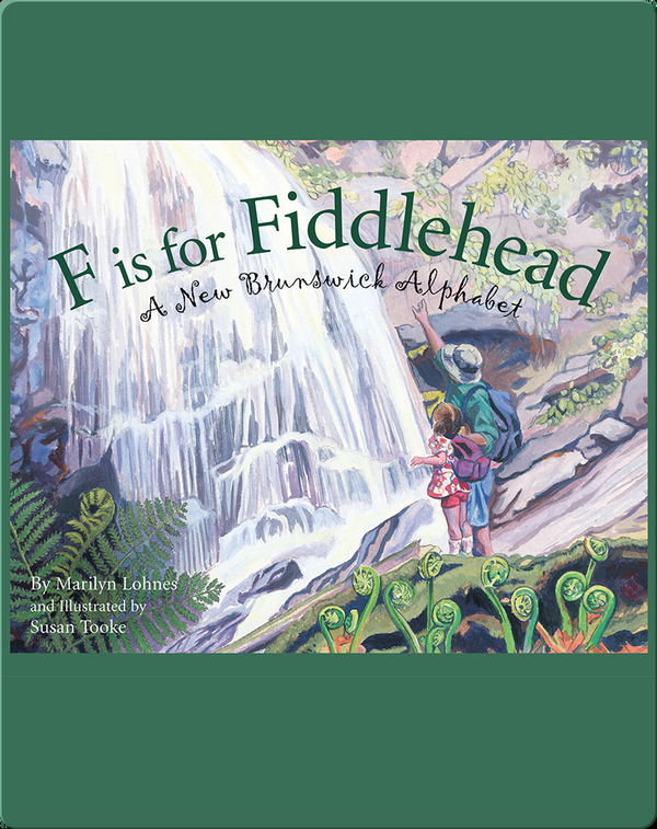 F is for Fiddlehead: A New Brunswick Alphabet