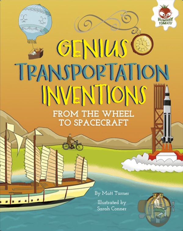 Genius Transportation Inventions: From the Wheel to Spacecraft