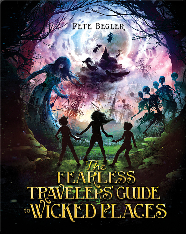Fearless Travelers' Guide to Wicked Places