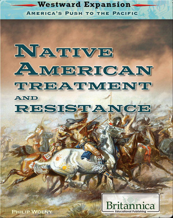 Native American Treatment and Resistance (Westward Expansion)