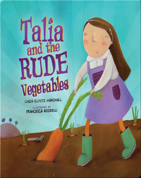 Talia and the Rude Vegetables