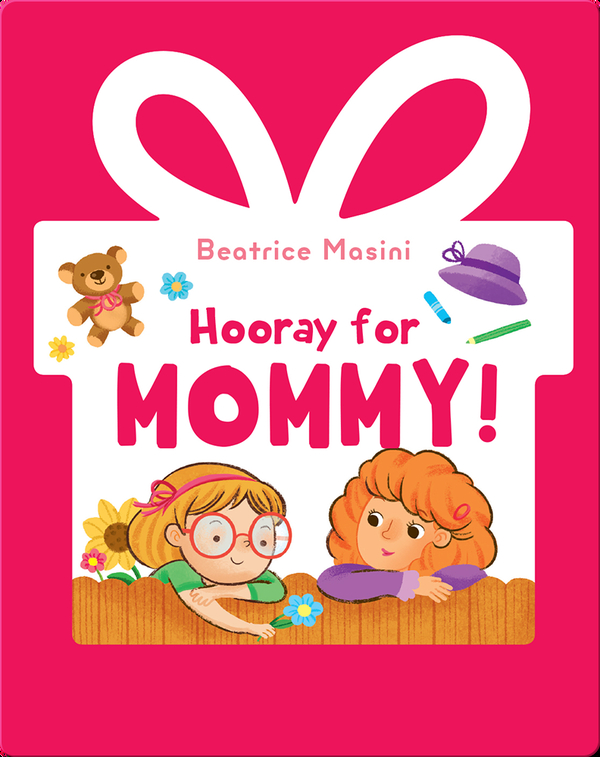 Hooray for Mommy!