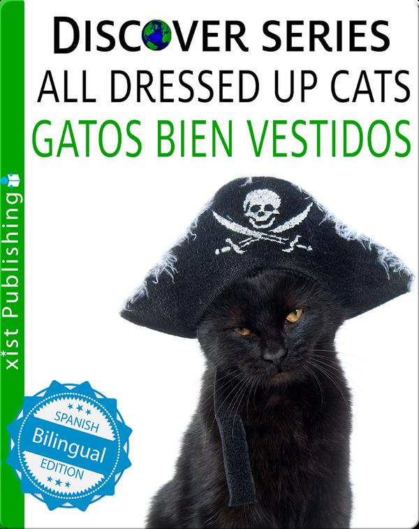 Cats All Dressed Up / Gatos Bien Vestidos