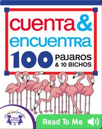 Cuenta & Encuentra 100 Pajaros & 10 Bichos