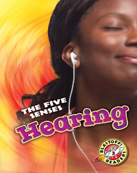 The Five Senses: Hearing