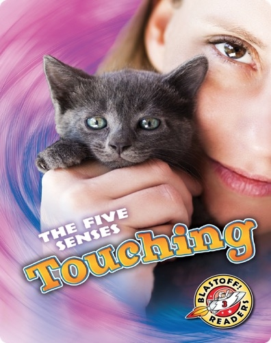 The Five Senses: Touching
