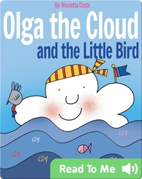 Olga the Cloud and the Little Bird