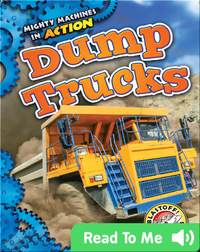 Mighty Machines in Action: Dump Trucks