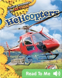 Mighty Machines in Action: Helicopters