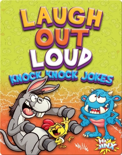 Laugh Out Loud Knock Knock Jokes