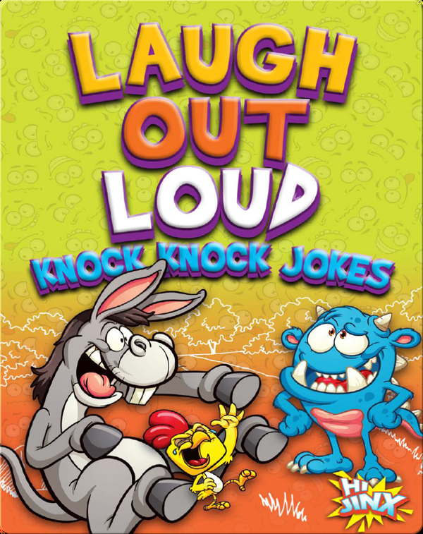 Laugh Out Loud Knock Knock Jokes