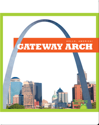 Hello, America!: Gateway Arch