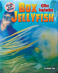 Box Jellyfish: Killer Tentacles