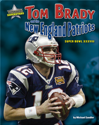 Tom Brady and the New England Patriots: Super Bowl XXXVIII